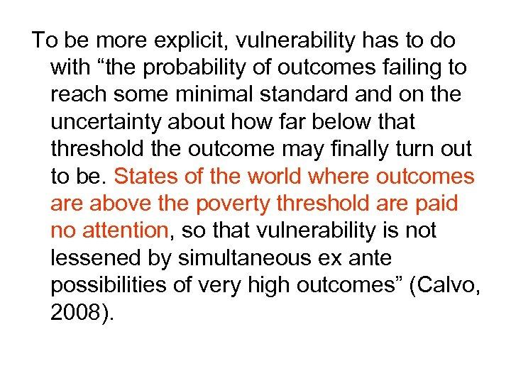 "To be more explicit, vulnerability has to do with ""the probability of outcomes failing"