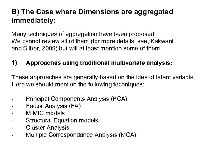 B) The Case where Dimensions are aggregated immediately: Many techniques of aggregation have been