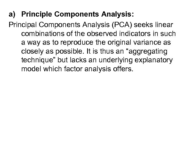 a) Principle Components Analysis: Principal Components Analysis (PCA) seeks linear combinations of the observed