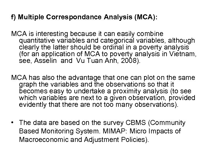 f) Multiple Correspondance Analysis (MCA): MCA is interesting because it can easily combine quantitative