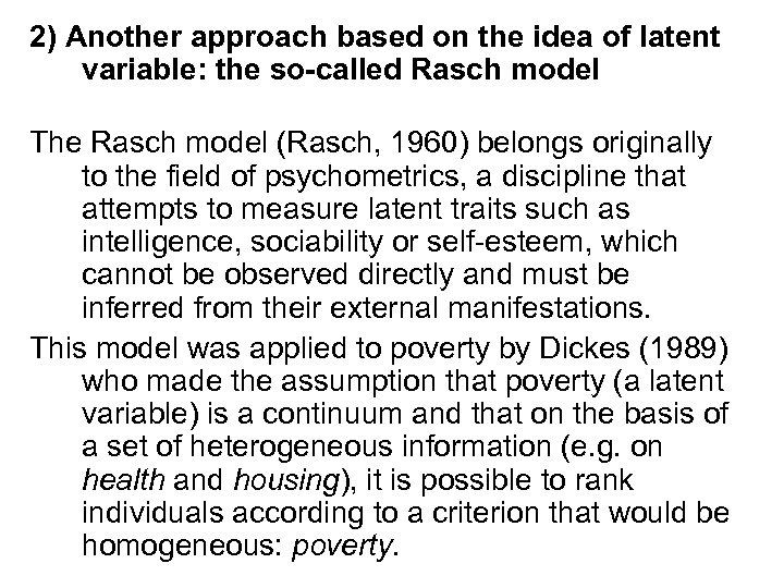 2) Another approach based on the idea of latent variable: the so-called Rasch model