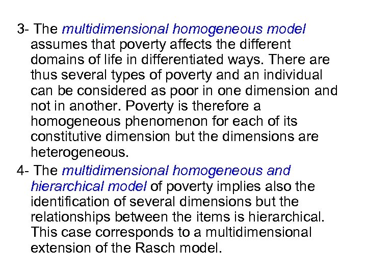 3 - The multidimensional homogeneous model assumes that poverty affects the different domains of