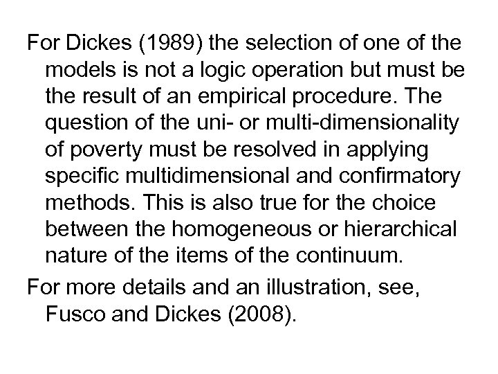 For Dickes (1989) the selection of one of the models is not a logic