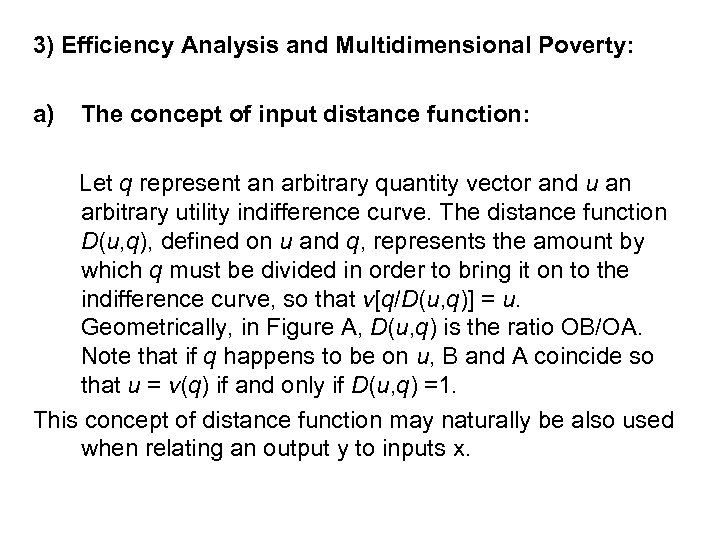 3) Efficiency Analysis and Multidimensional Poverty: a) The concept of input distance function: Let