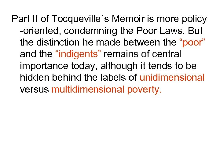 Part II of Tocqueville´s Memoir is more policy -oriented, condemning the Poor Laws. But