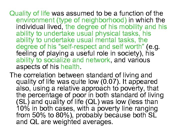 Quality of life was assumed to be a function of the environment (type of