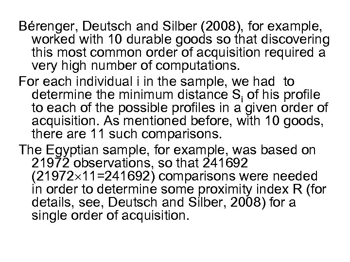 Bérenger, Deutsch and Silber (2008), for example, worked with 10 durable goods so that