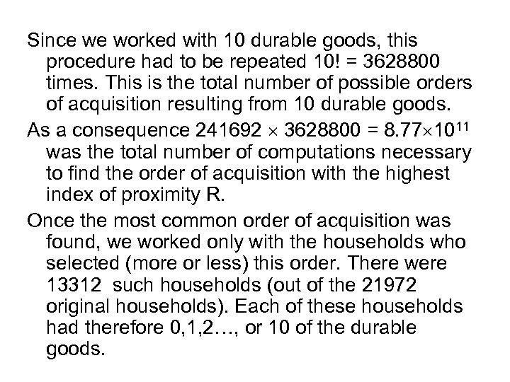 Since we worked with 10 durable goods, this procedure had to be repeated 10!