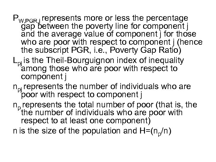 PW, PGR, j represents more or less the percentage gap between the poverty line