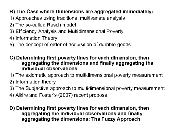 B) The Case where Dimensions are aggregated immediately: 1) Approaches using traditional multivariate analysis