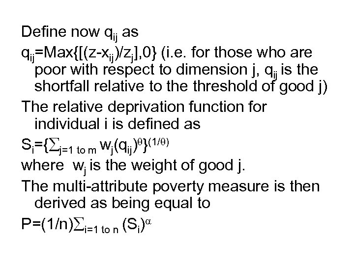 Define now qij as qij=Max{[(z-xij)/zj], 0} (i. e. for those who are poor with