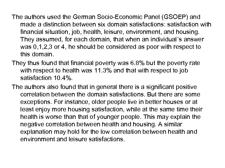 The authors used the German Socio-Economic Panel (GSOEP) and made a distinction between six