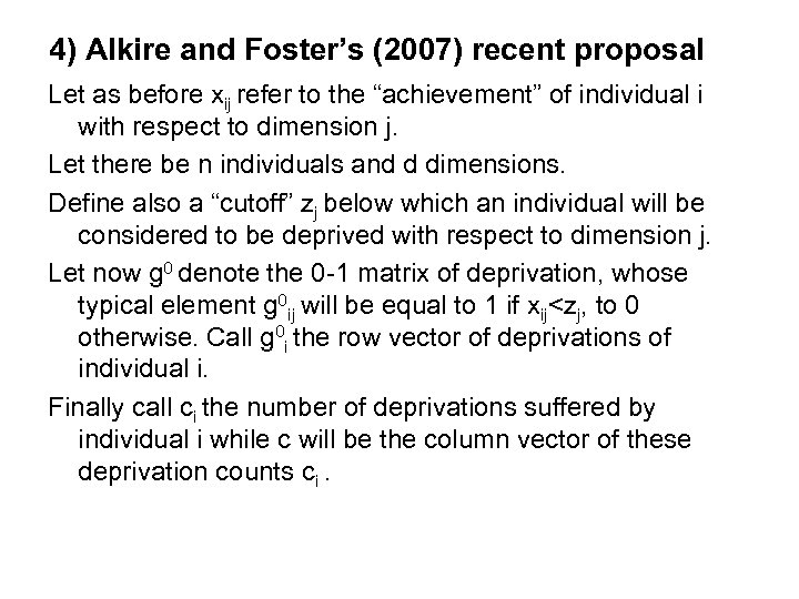 4) Alkire and Foster's (2007) recent proposal Let as before xij refer to the