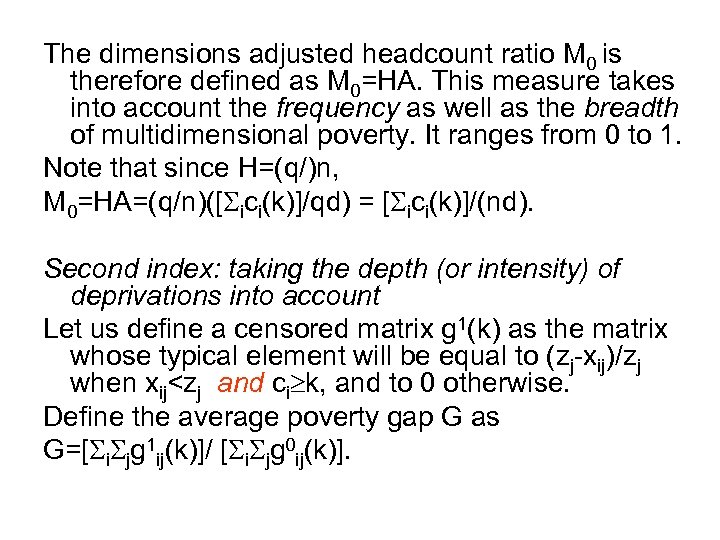 The dimensions adjusted headcount ratio M 0 is therefore defined as M 0=HA. This