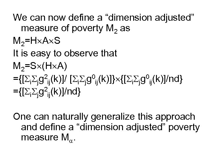 "We can now define a ""dimension adjusted"" measure of poverty M 2 as M"