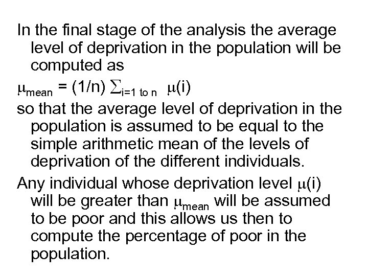 In the final stage of the analysis the average level of deprivation in the