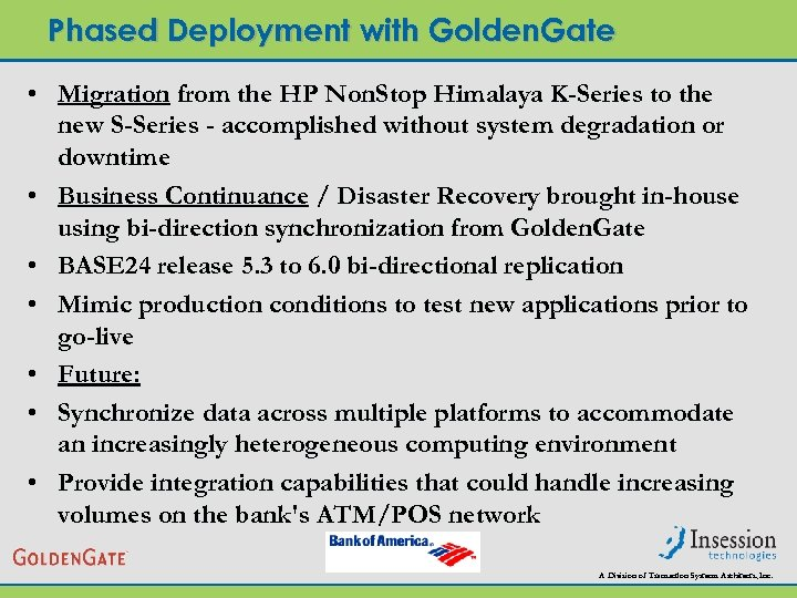 Phased Deployment with Golden. Gate • Migration from the HP Non. Stop Himalaya K-Series