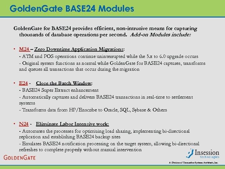 Golden. Gate BASE 24 Modules Golden. Gate for BASE 24 provides efficient, non-intrusive means