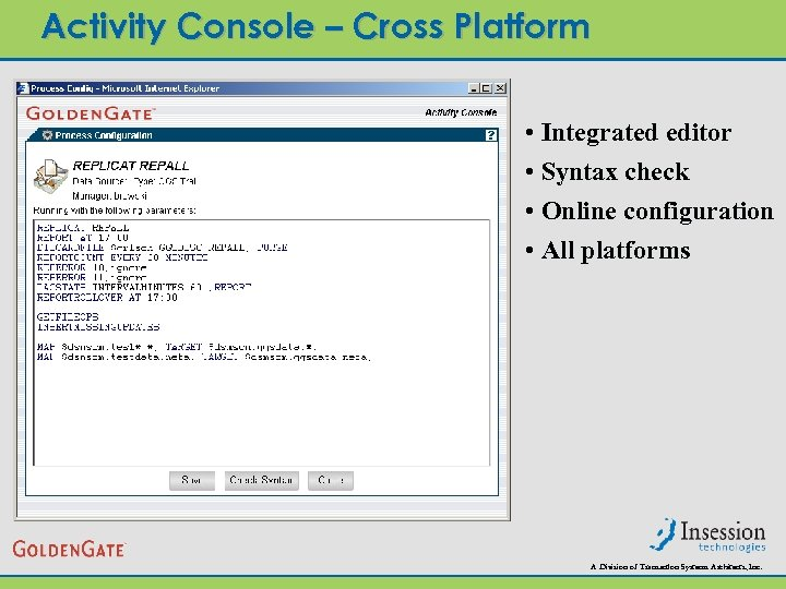 Activity Console – Cross Platform • Integrated editor • Syntax check • Online configuration