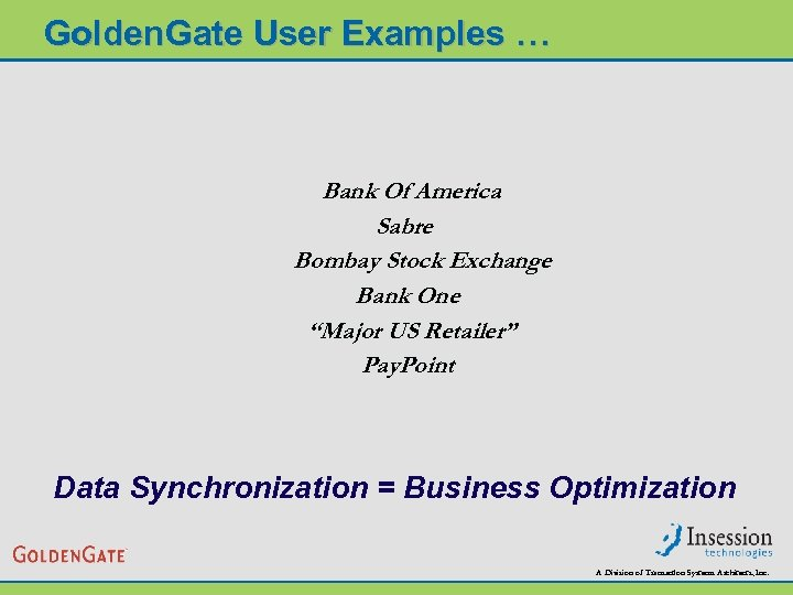 Golden. Gate User Examples … Bank Of America Sabre Bombay Stock Exchange Bank One