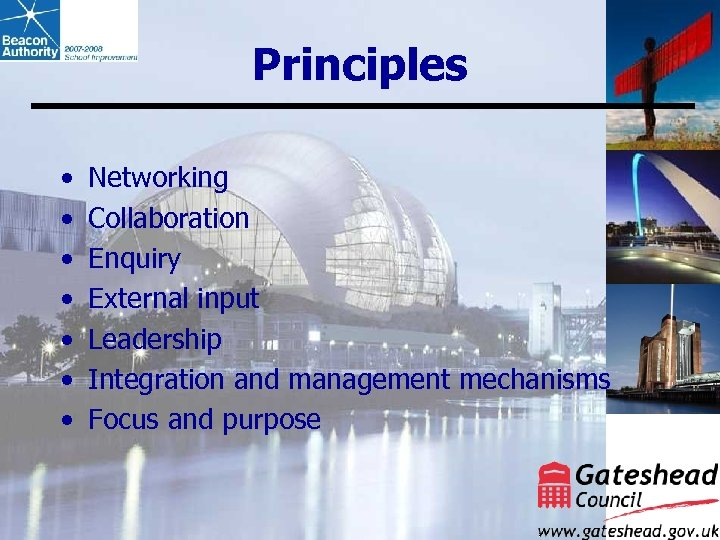 Principles • • Networking Collaboration Enquiry External input Leadership Integration and management mechanisms Focus