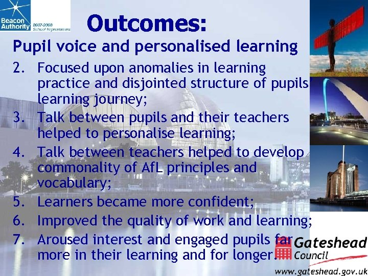 Outcomes: Pupil voice and personalised learning 2. Focused upon anomalies in learning practice and