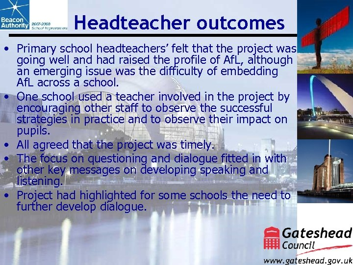 Headteacher outcomes • Primary school headteachers' felt that the project was going well and
