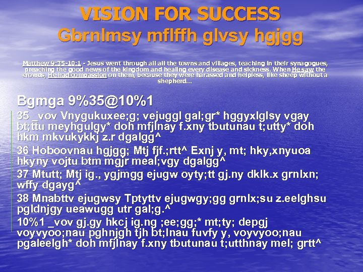 VISION FOR SUCCESS Gbrnlmsy mflffh glvsy hgjgg Matthew 9: 35 -10: 1 - Jesus