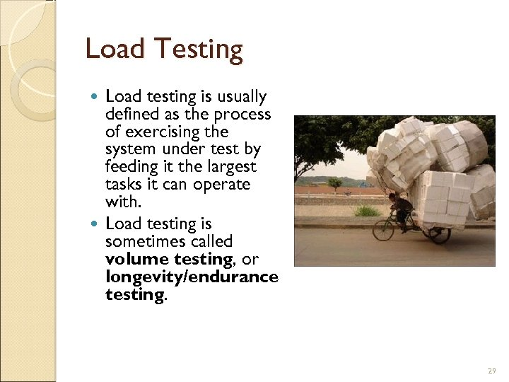 Load Testing Load testing is usually defined as the process of exercising the system