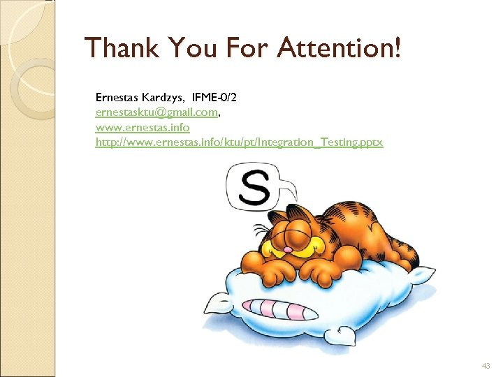 Thank You For Attention! Ernestas Kardzys, IFME-0/2 ernestasktu@gmail. com, www. ernestas. info http: //www.