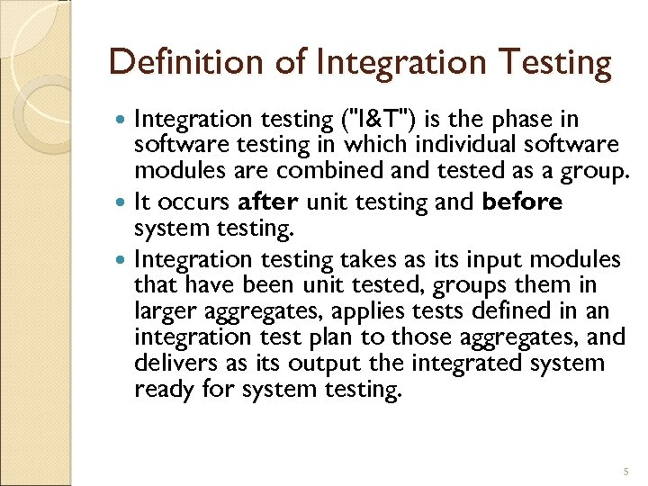 Definition of Integration Testing Integration testing (