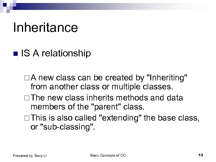 Inheritance n IS A relationship ¨A new class can be created by