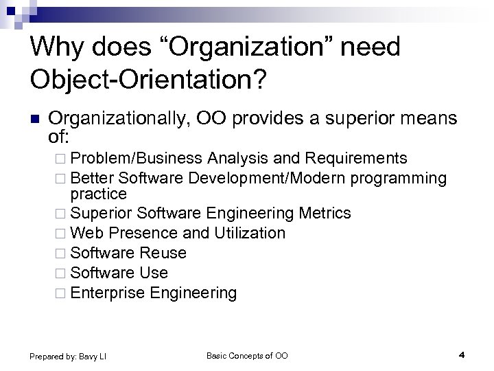 """Why does """"Organization"""" need Object-Orientation? n Organizationally, OO provides a superior means of: ¨"""