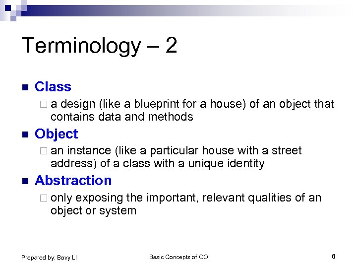 Terminology – 2 n Class ¨a design (like a blueprint for a house) of