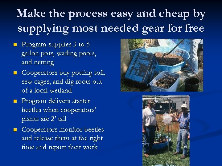 Make the process easy and cheap by supplying most needed gear for free n
