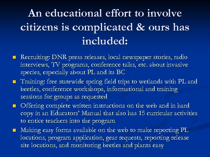 An educational effort to involve citizens is complicated & ours has included: n n
