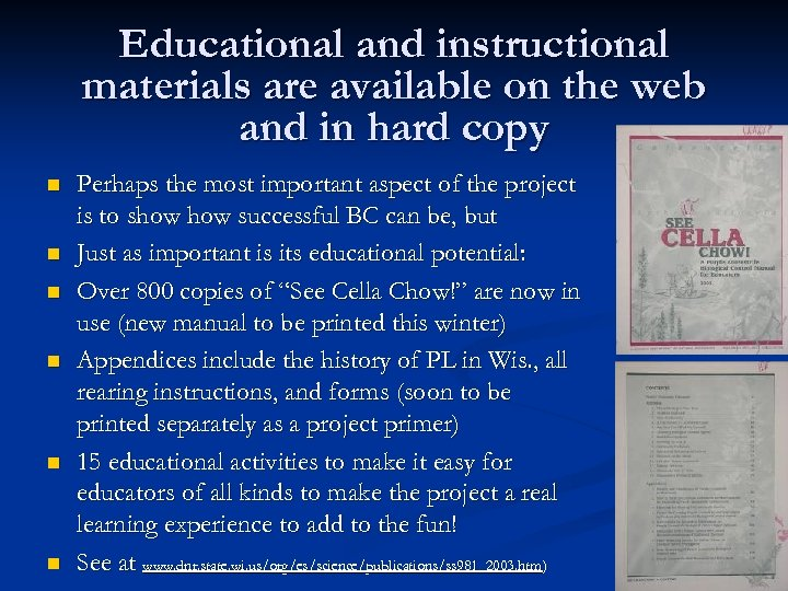 Educational and instructional materials are available on the web and in hard copy n