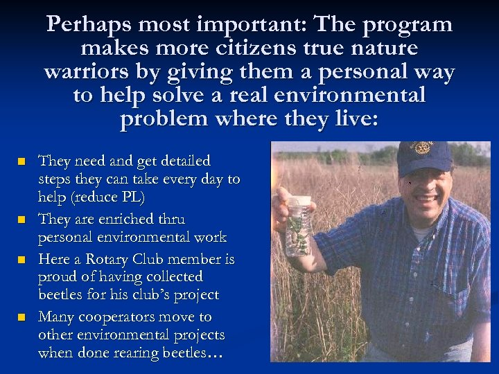 Perhaps most important: The program makes more citizens true nature warriors by giving them