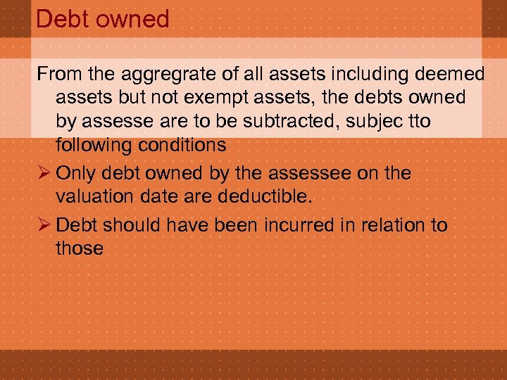 Debt owned From the aggregrate of all assets including deemed assets but not exempt