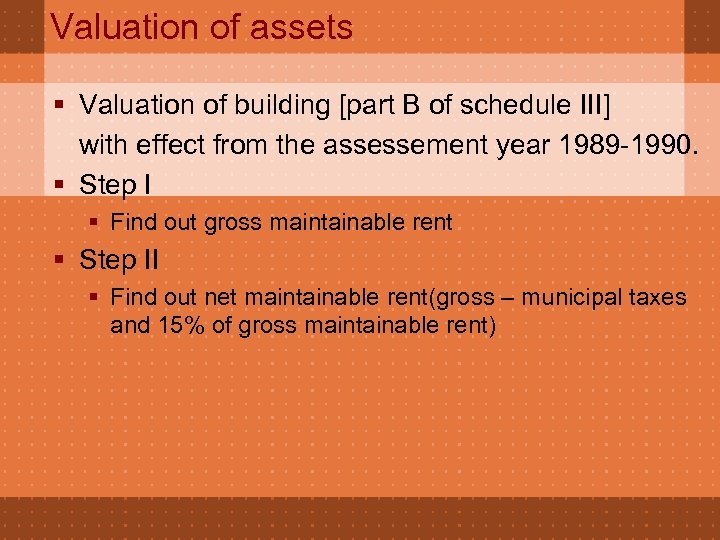 Valuation of assets § Valuation of building [part B of schedule III] with effect