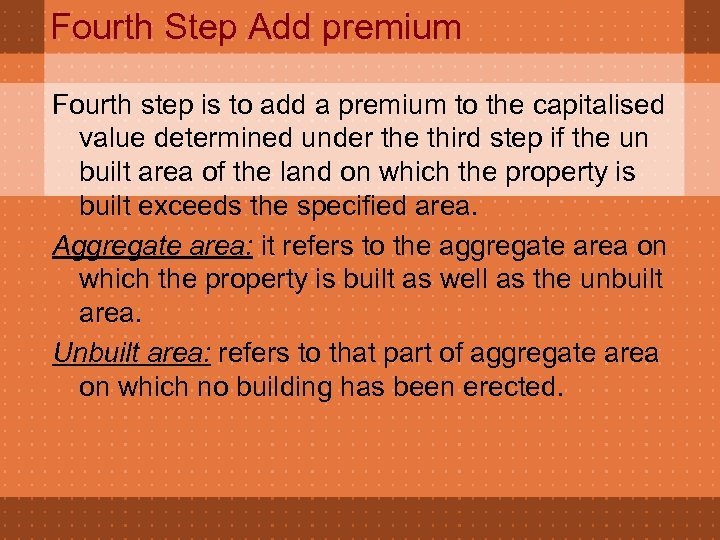 Fourth Step Add premium Fourth step is to add a premium to the capitalised