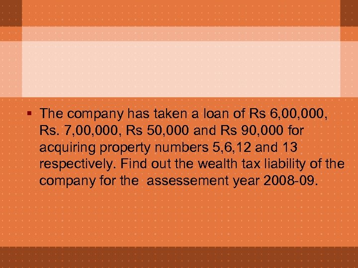 § The company has taken a loan of Rs 6, 000, Rs. 7, 000,