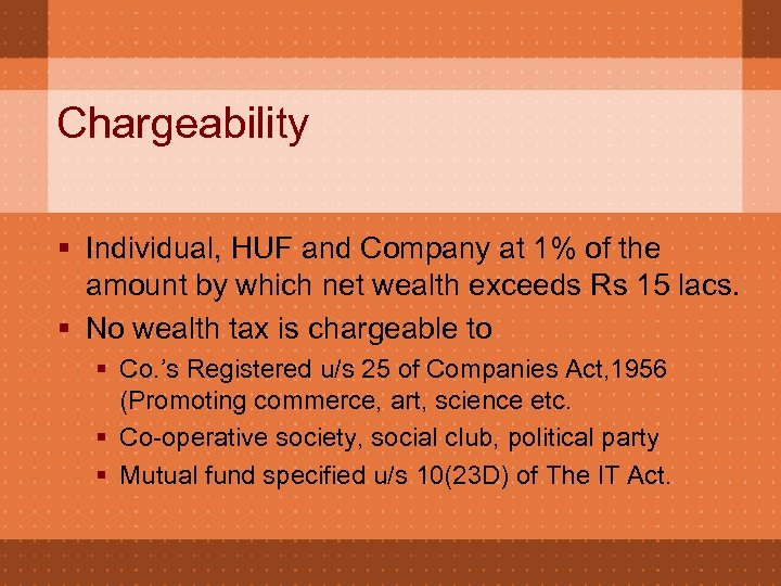 Chargeability § Individual, HUF and Company at 1% of the amount by which net