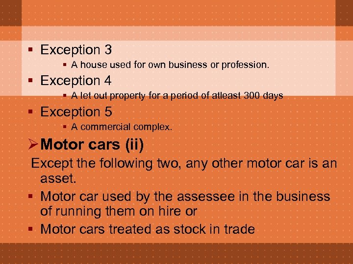 § Exception 3 § A house used for own business or profession. § Exception