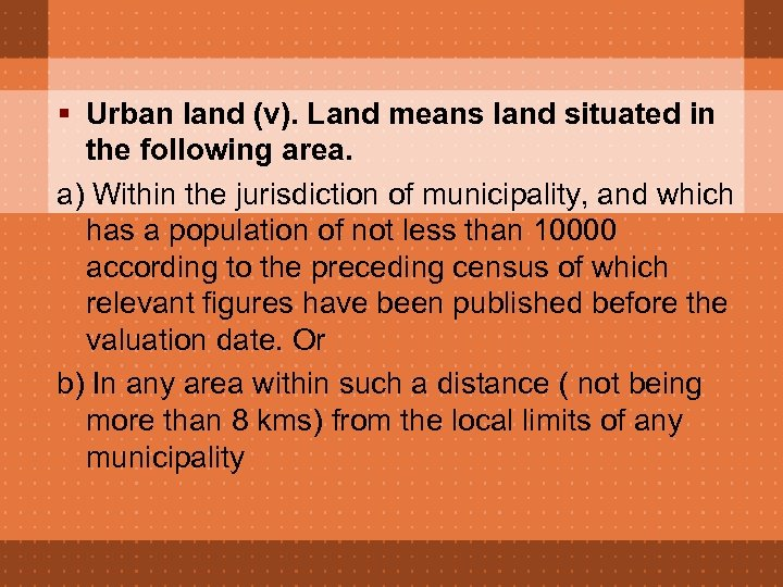 § Urban land (v). Land means land situated in the following area. a) Within