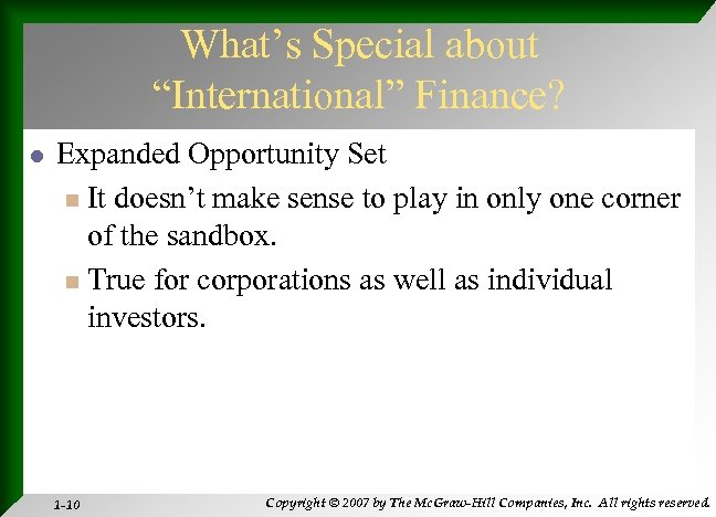 """What's Special about """"International"""" Finance? l Expanded Opportunity Set n It doesn't make sense"""