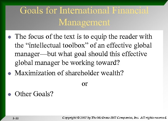 Goals for International Financial Management l l l The focus of the text is