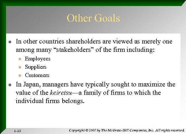 Other Goals l In other countries shareholders are viewed as merely one among many