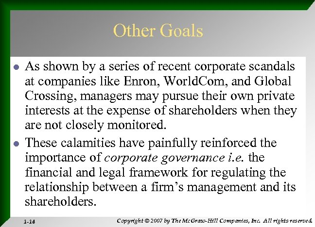 Other Goals l l As shown by a series of recent corporate scandals at