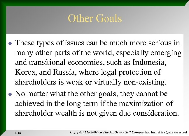 Other Goals l l These types of issues can be much more serious in